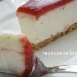 Cheesecake senza cottura… semplicissima!!!