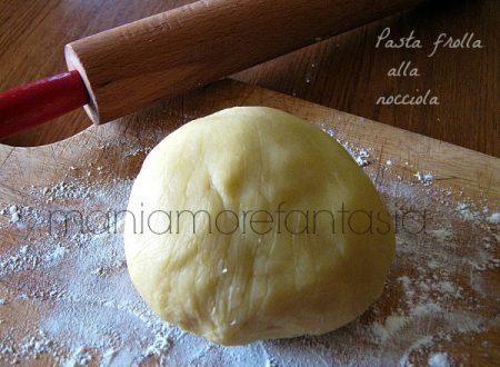 PASTA FROLLA ALLA NOCCIOLA per crostate e biscotti