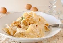 Pappardelle alla salsa di noci (senza panna)