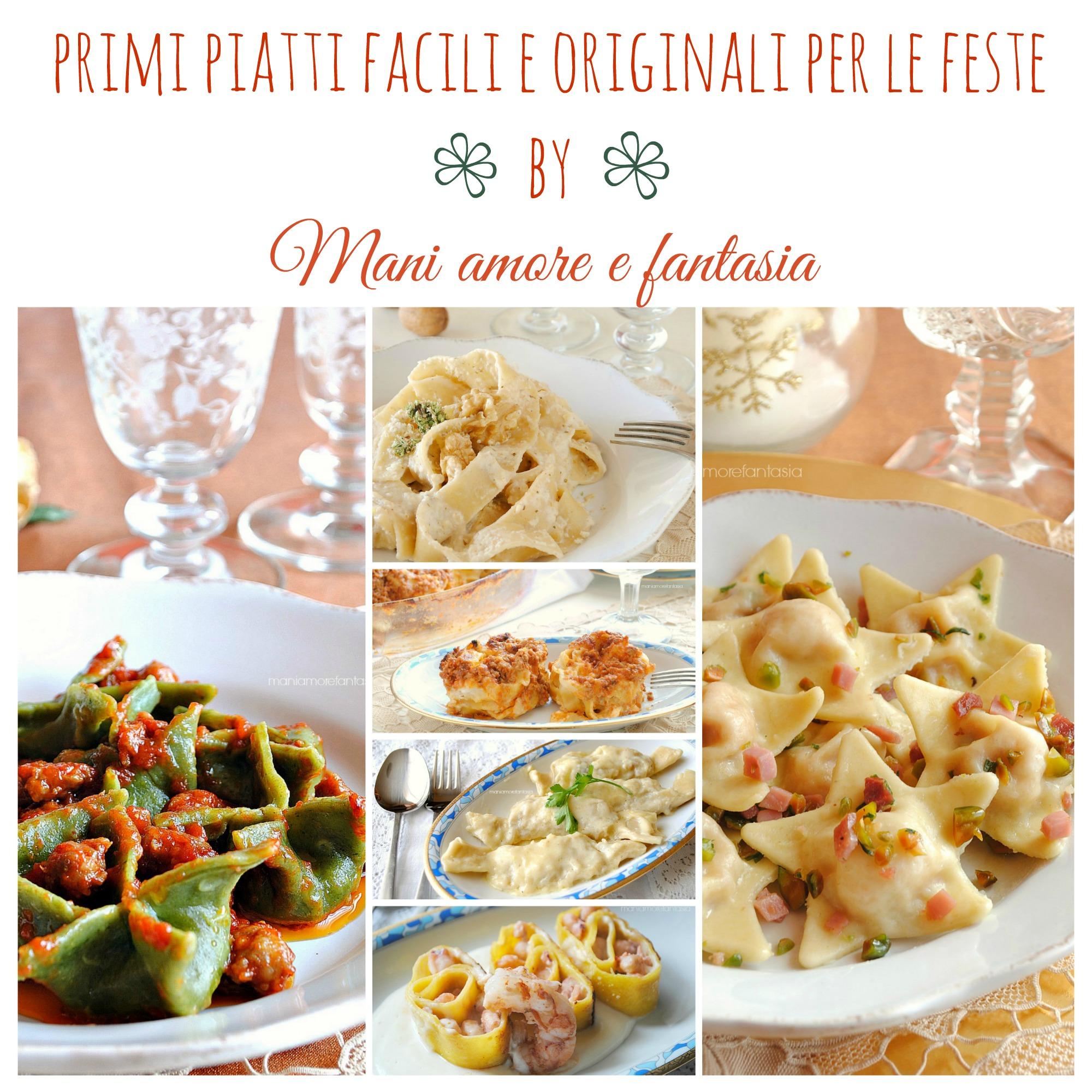 Primi piatti facili e originali per le feste pranzo di for Ricette primi piatti originali