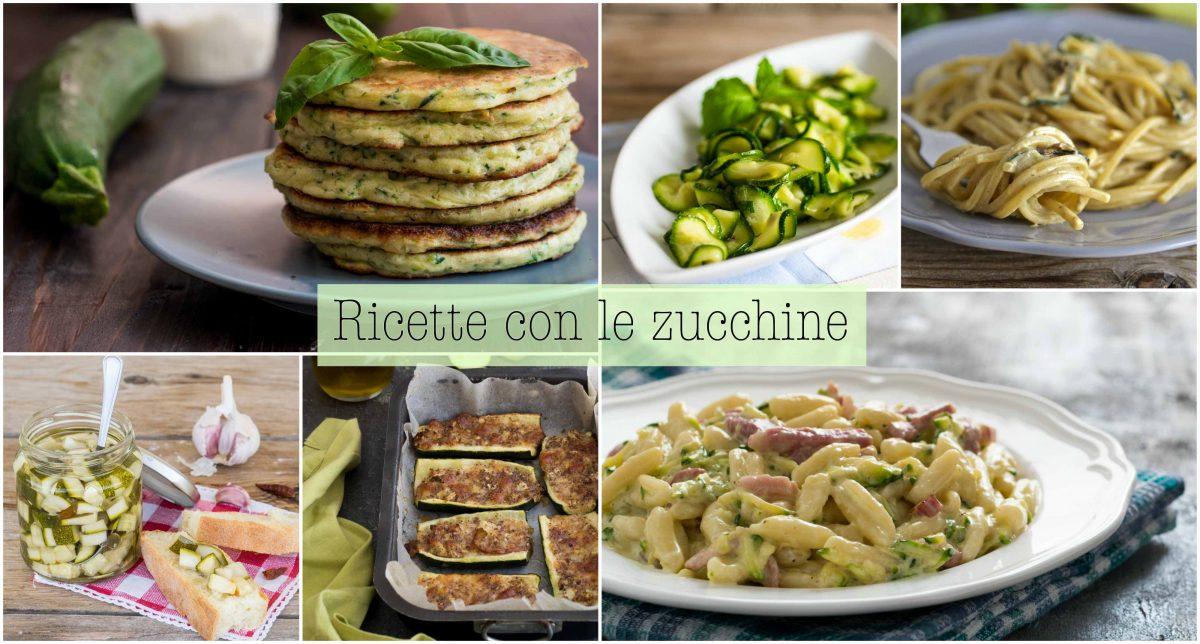 Ricette con le Zucchine – Idee Dall'antipasto al Dolce