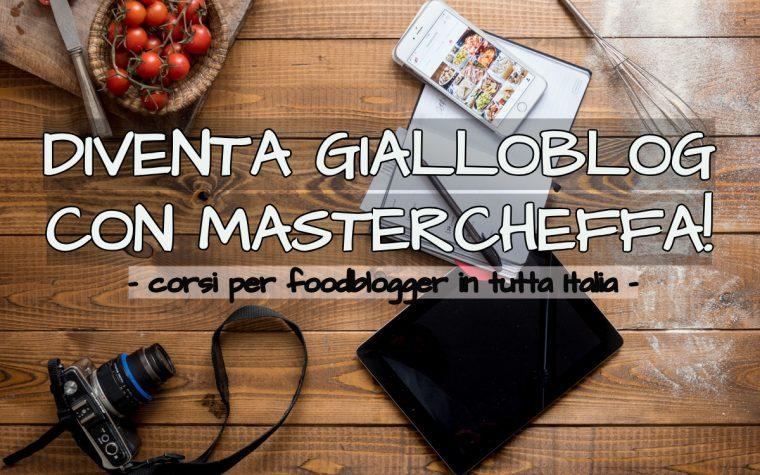 Corsi per foodblogger in tutta Italia con Mastercheffa!
