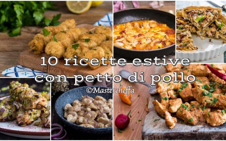 10 ricette estive con petto di pollo
