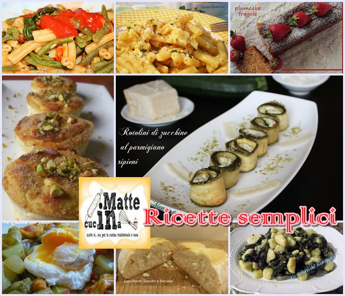 Ricette semplici per tutti i giorni matte in cucina for Ricette cucina semplici
