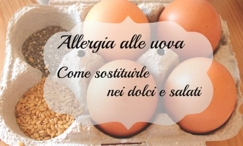 Allergia alle uova – Come sostituirle