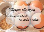 Allergia alle uova - Come sostituirle
