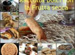 Dolci con la frutta secca – Raccolta ricette
