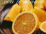 Arancia ricette dolci e salate