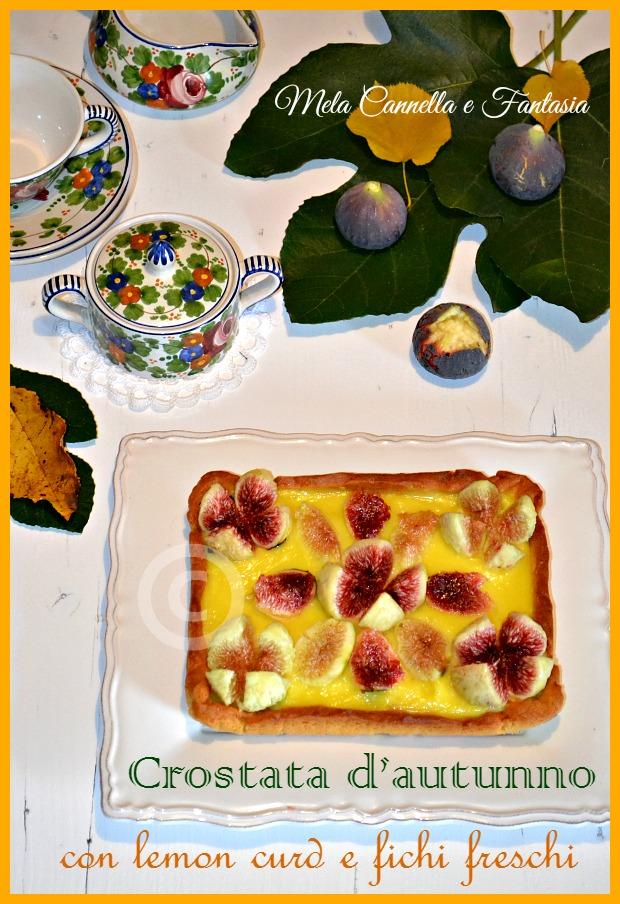 Crostata d'autunno, con lemon curd e fichi freschi
