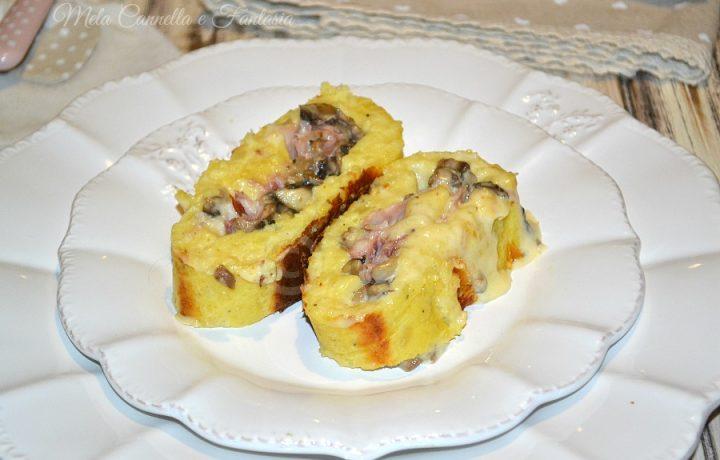 Rotolo di patate farcito con funghi speck e sottilette
