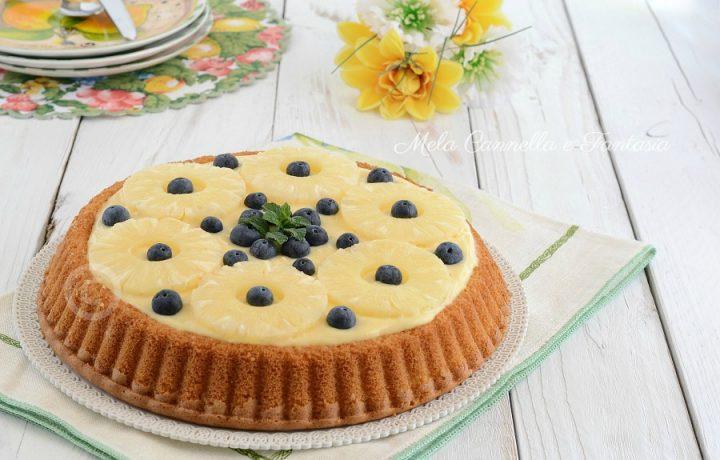 Crostata morbida con crema pasticcera ananas e mirtilli
