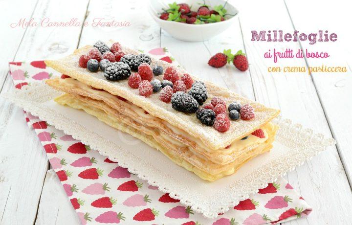 Millefoglie ai frutti di bosco con crema pasticcera – ricetta facile