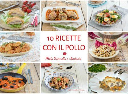 10 ricette con il pollo facili economiche e gustosissime