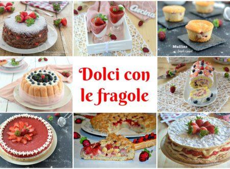 Dolci con le fragole – 15 ricette facili e golosissime!