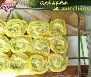 rotolo di frittata alle zucchine con scritta