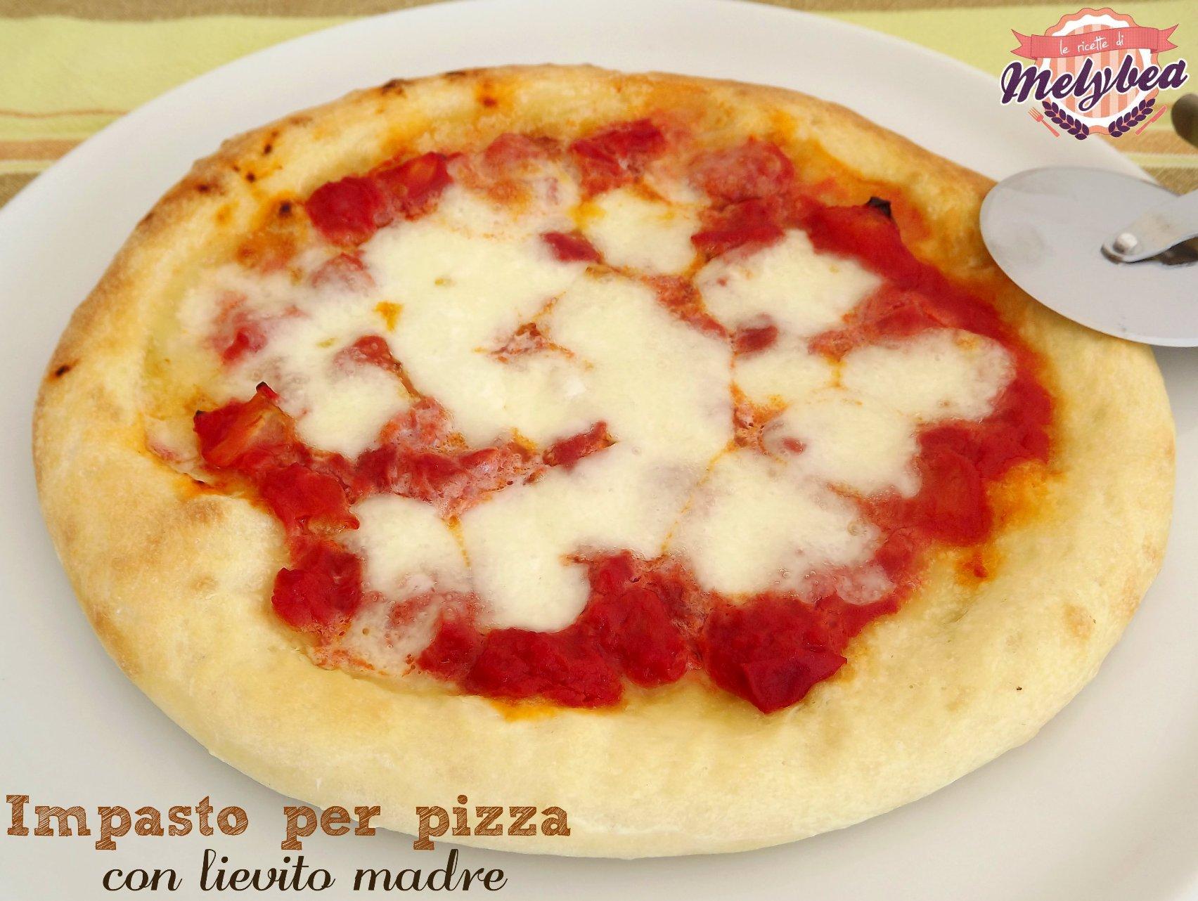 impasto per pizza con lievito madre