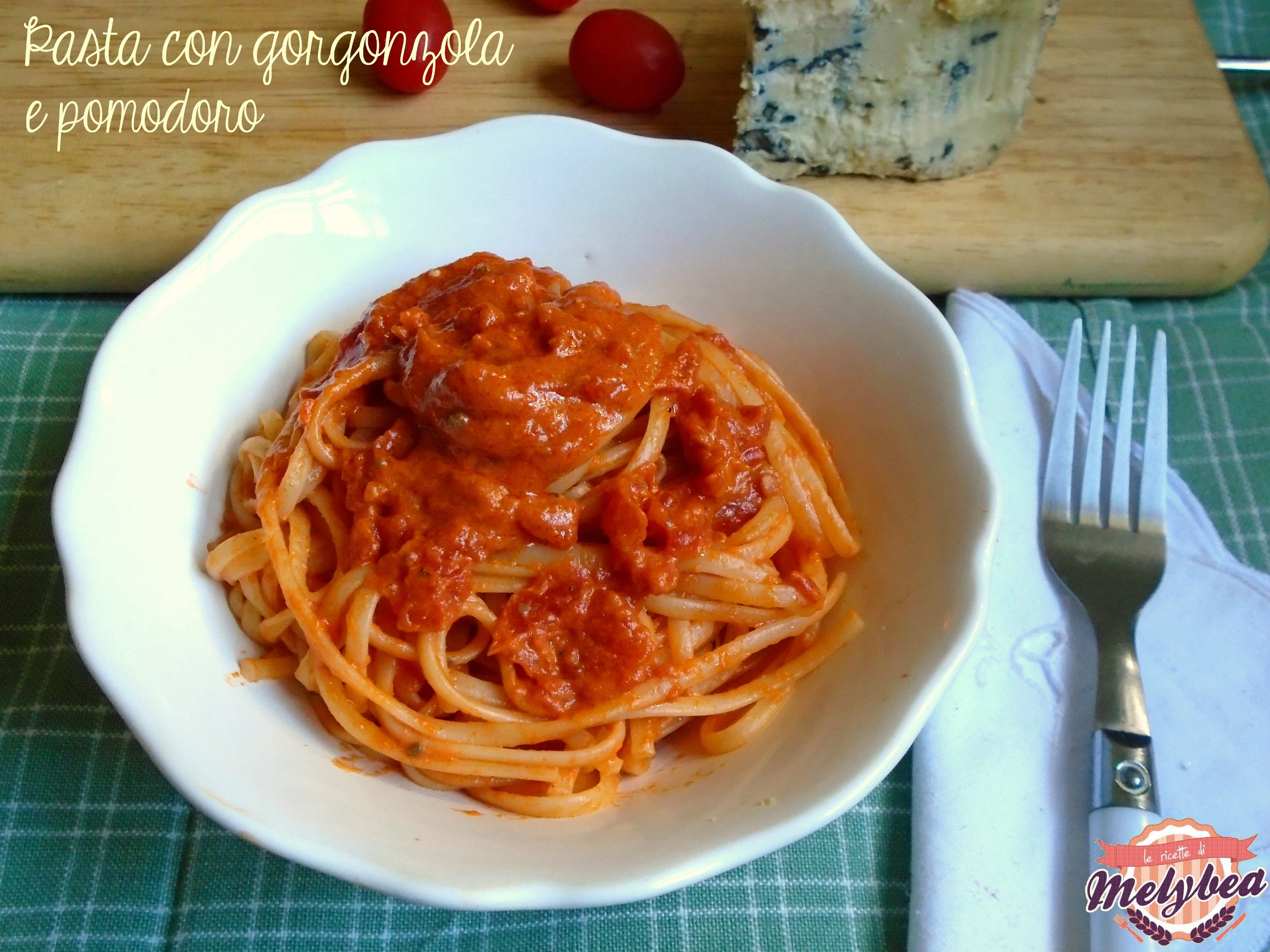 pasta con gorgonzola e pomodoro