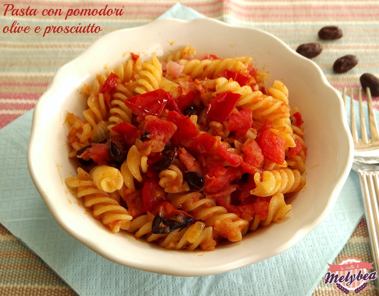 pasta con pomodori olive e prosciutto