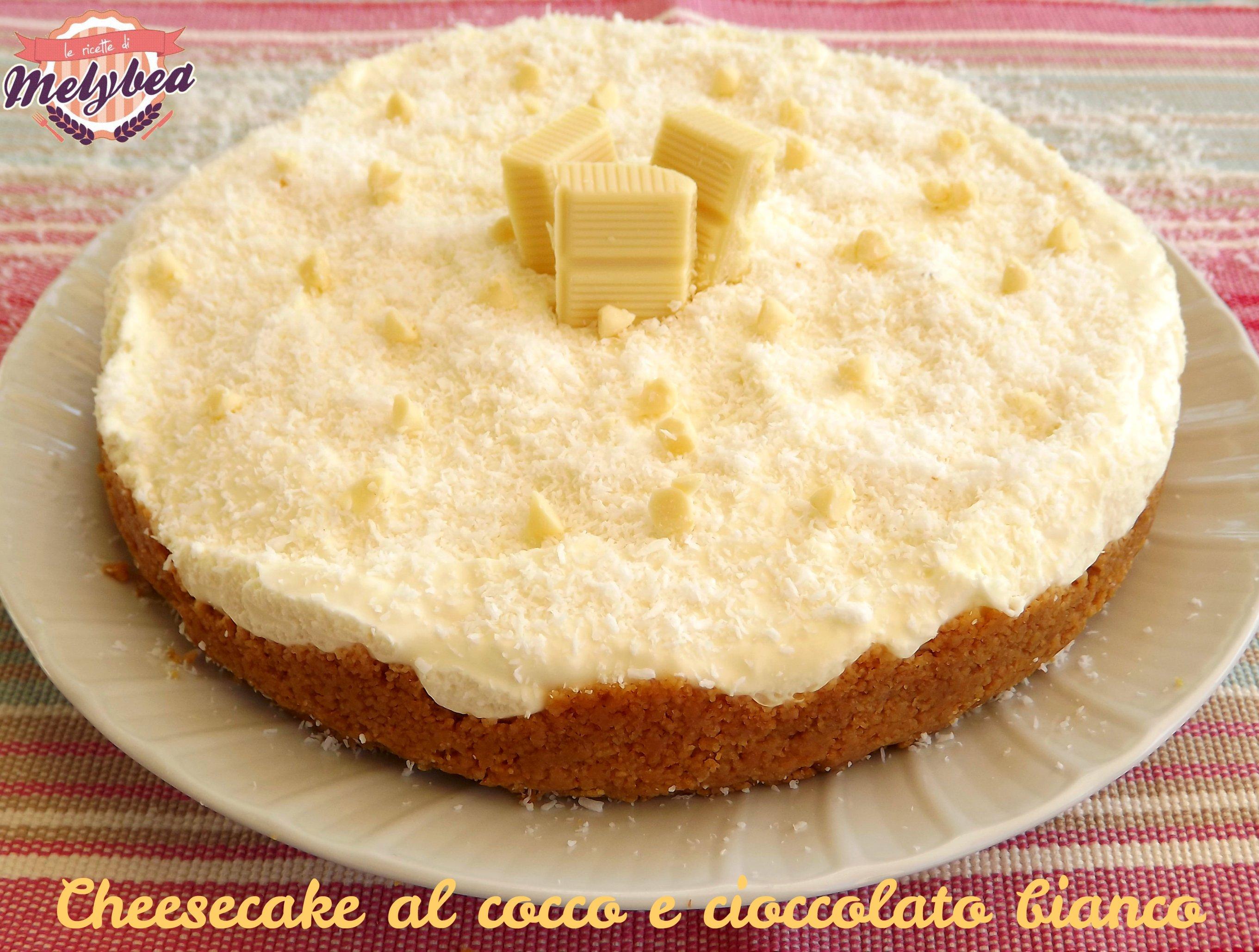 Conosciuto Cheesecake al cocco e cioccolato bianco - Le ricette di Melybea LY21
