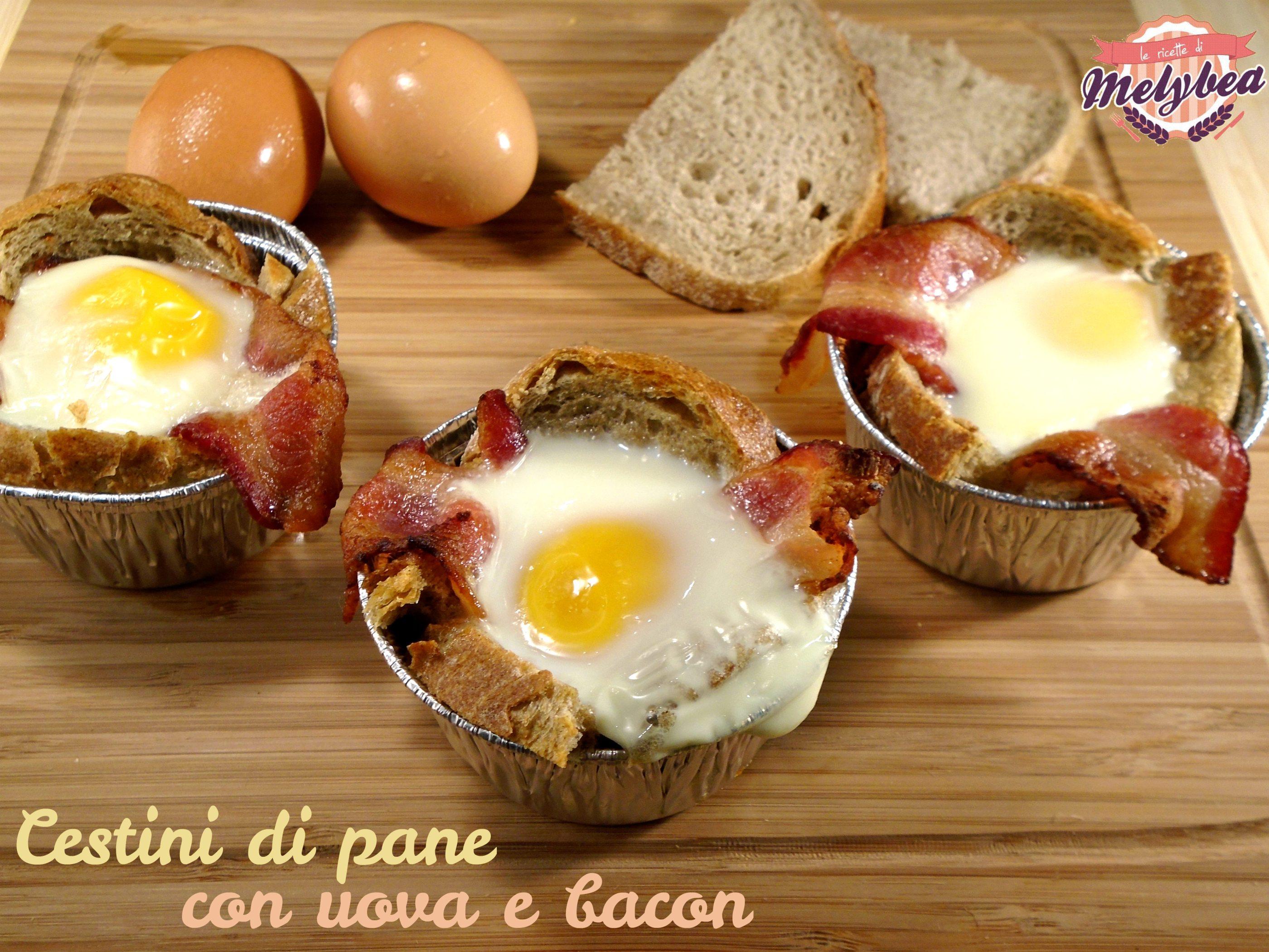 cestini di pane con uova e bacon