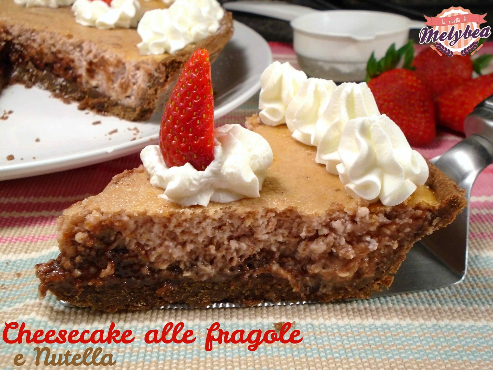 cheesecake alle fragole e nutella