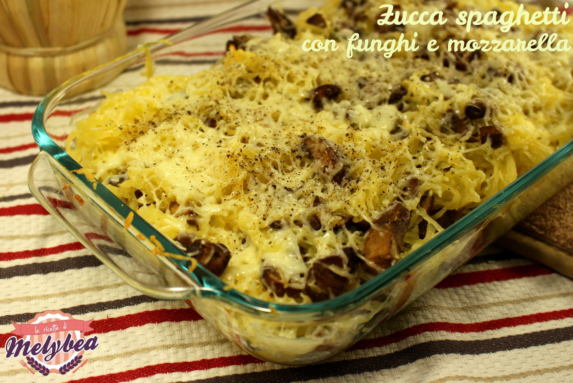 zucca spaghetti con funghi e mozzarella