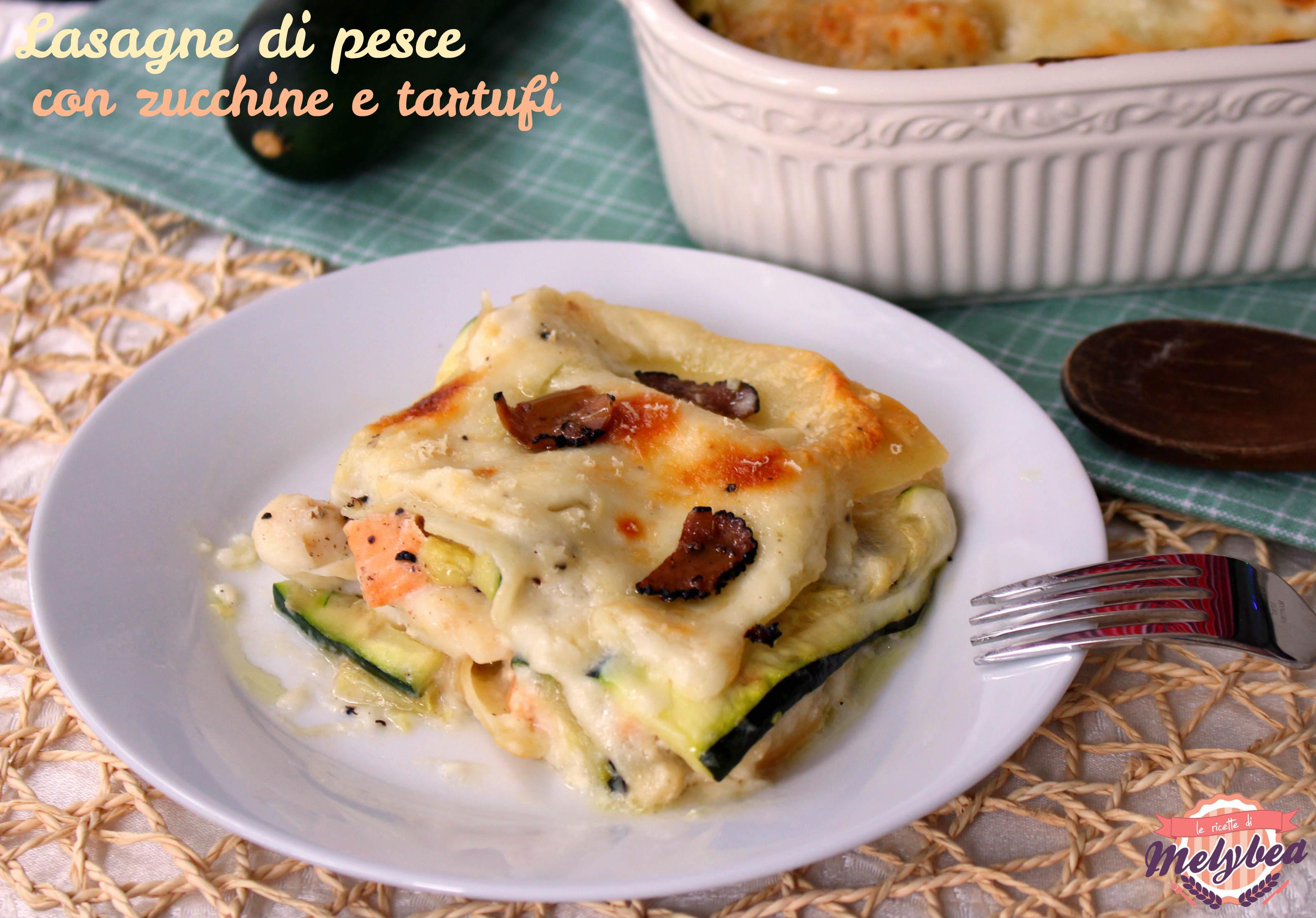Lasagne di pesce con zucchine e tartufo