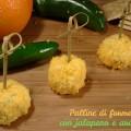 Palline di formaggio con jalapeno e arancia