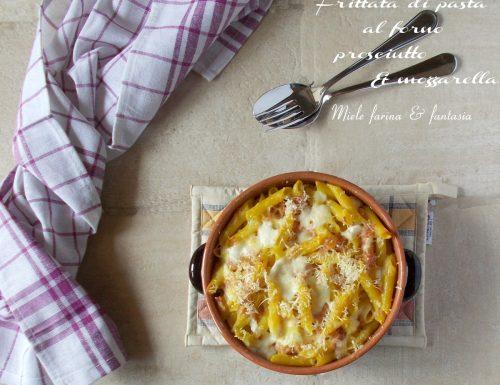 Frittata di pasta al forno con mozzarella e prosciutto