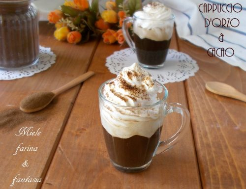 Cappuccio d'orzo e cacao