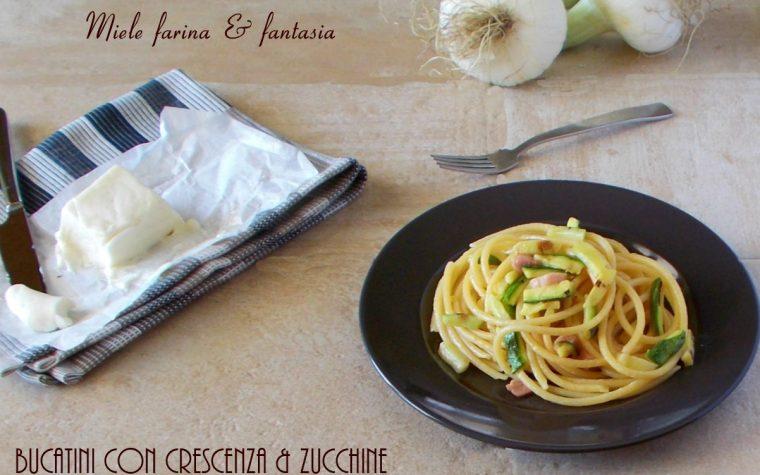 Bucatini con zucchine e crescenza