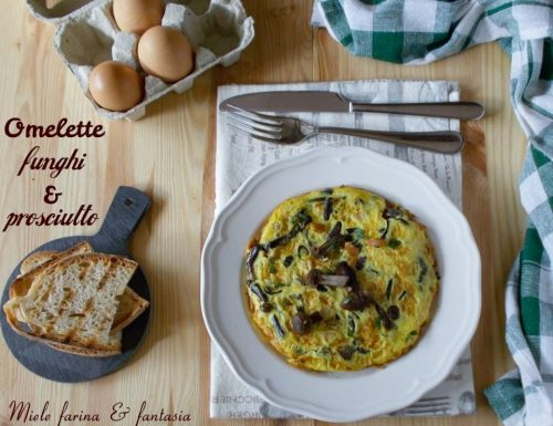Omelette con funghi e prosciutto