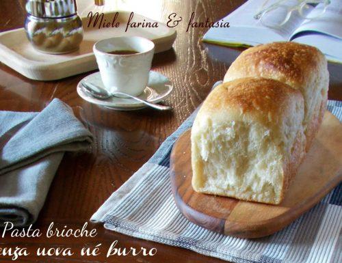 Pasta brioche senza uova né burro
