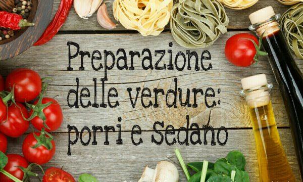 Preparazione delle verdure:porri e sedano