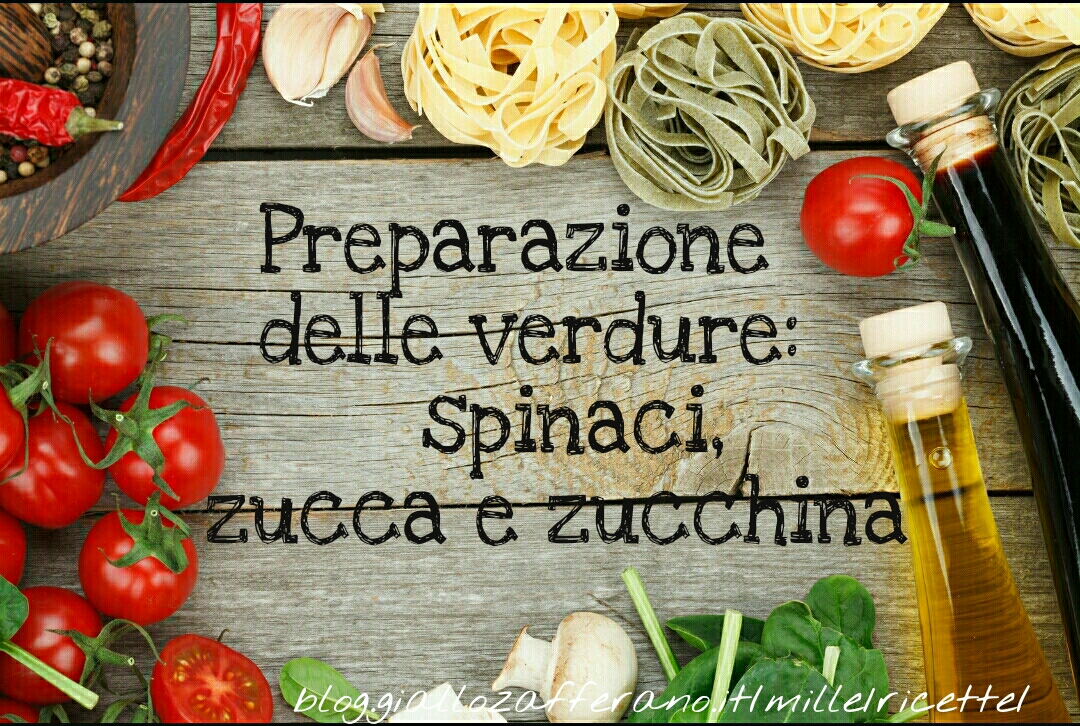 Preparazione delle verdure: spinaci, zucca e zucchina