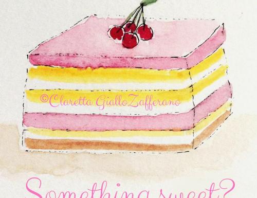 Something sweet? Qualcosa di dolce? su Claretta GialloZafferano