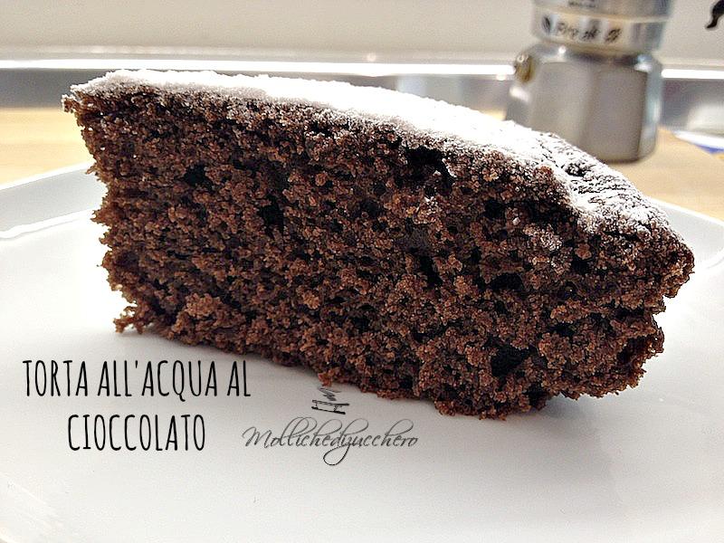 Torta Al Cioccolato Con Acqua.Torta All Acqua Al Cioccolato Mollichedizucchero