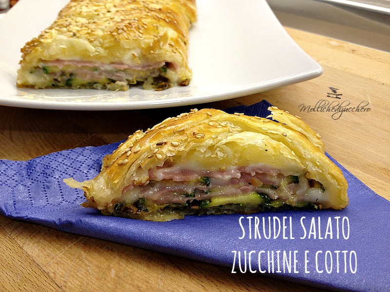 strudel salato cotto e zucchine