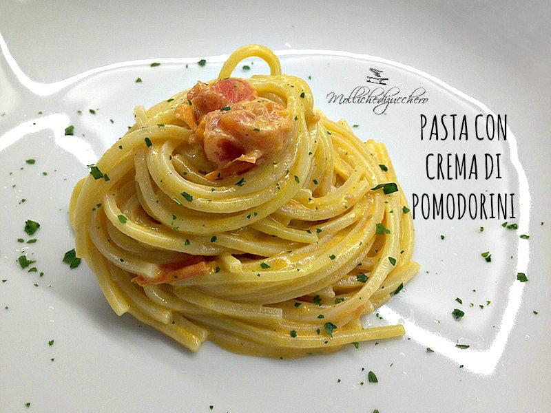 Pasta con crema di pomodorini - Mollichedizucchero