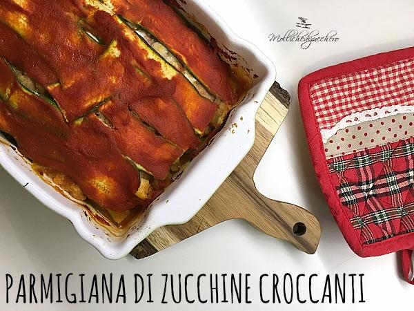 parmigiana di zucchine croccanti
