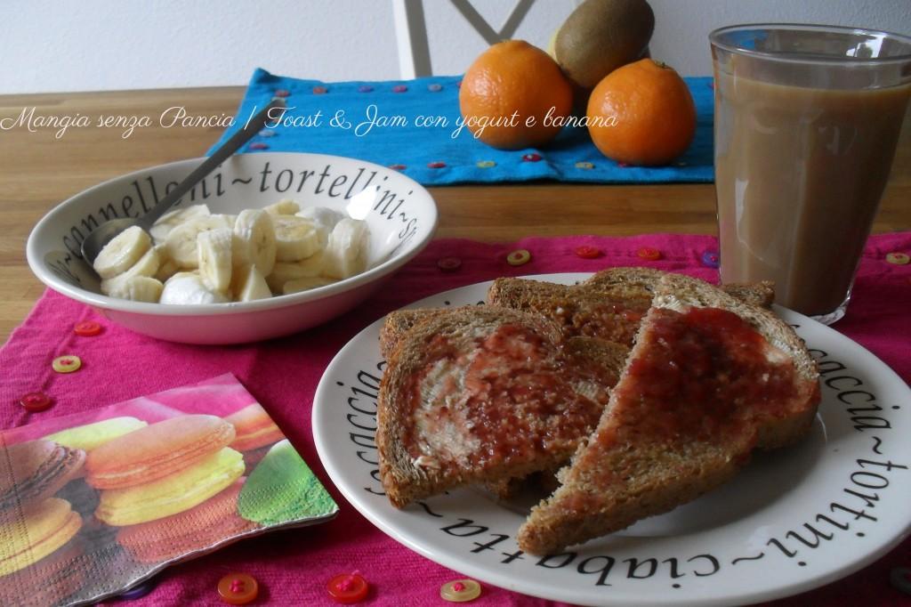 Toast & Jam con yogurt e banana, diario di una dieta - Giorno 270 - Pesata 38, Mangia senza Pancia