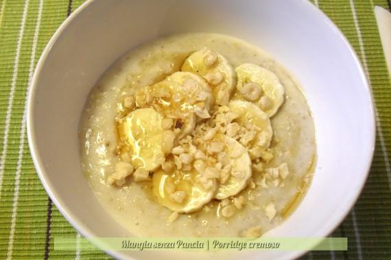 Porridge cremoso, ricetta anglosassone, oltre la dieta: il diario - 24 marzo 2014, Mangia senza Pancia