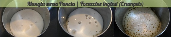 Focaccine inglesi crumpets, ricetta anglosassone, Mangia senza Pancia - preparazione 4