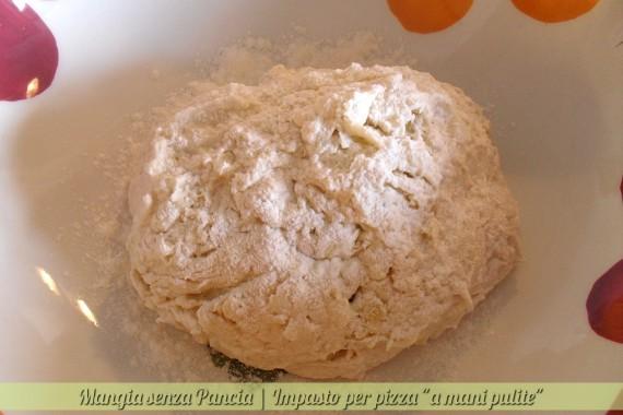 Impasto per pizza a mani pulite, ricetta facile, oltre la dieta: il diario - 19 gennaio 2014, Mangia senza Pancia