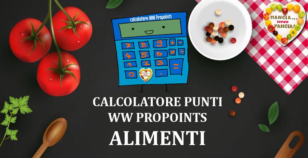 Calcolatore Punti Weight Watchers Propoints, Mangia senza Pancia