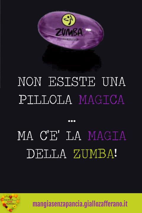 zumba pillola magica, motivational, oltre la dieta: il diario - 9 marzo 2014, Mangia senza Pancia