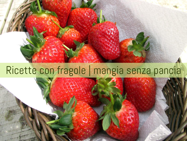Ricette con fragole, Mangia senza Pancia