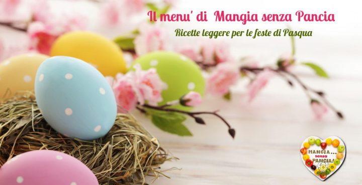 Menu di Pasqua leggero, ricette e consigli, Mangia senza Pancia