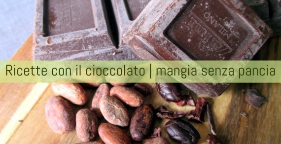 Ricette con cioccolato, Mangia senza Pancia