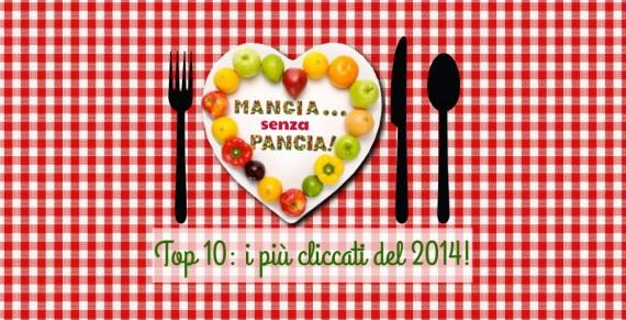 Le 10 ricette e articoli più cliccati nel 2014, Mangia senza Pancia